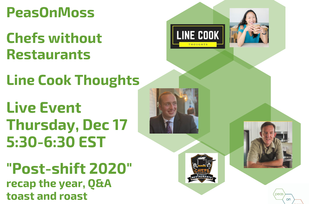 This Thursday – 2020 Wrap-up with culinary podcasters – Chefs without Restaurants, Line Cook Thoughts, PeasOnMoss